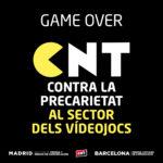 GAME OVER | CNT contra la precarietat al sector dels vídeojocs